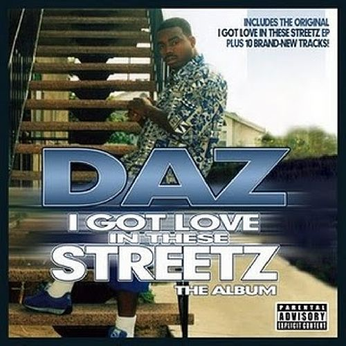 I Got Love In These Streetz by Daz Dillinger