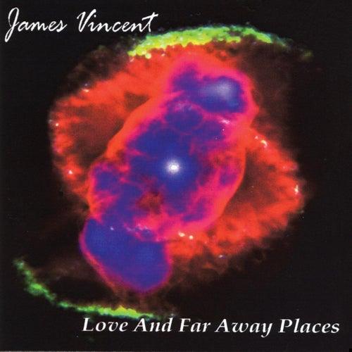 Love and Far Away Places de James Vincent