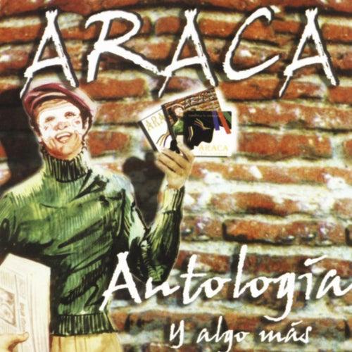Antologia y Algo Mas de Araca La Cana