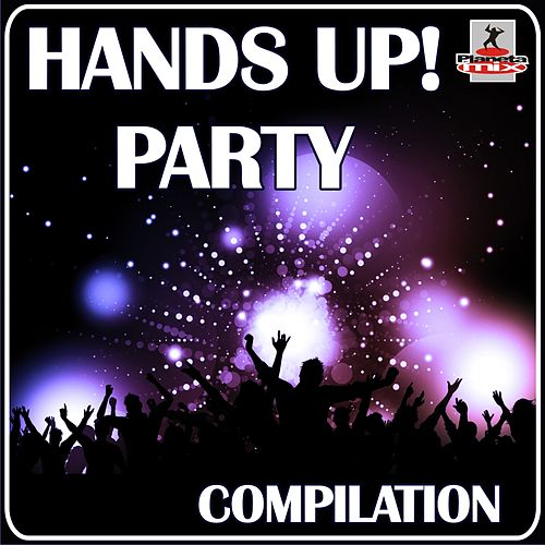 Hands Up! Party. Compilation - EP di Various Artists