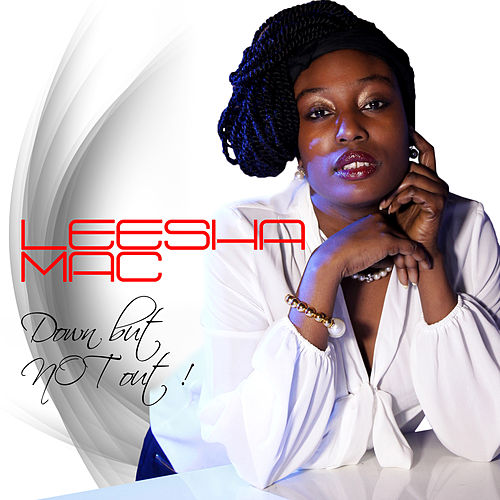 Down But Not Out! by Leesha Mac