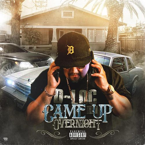 Came Up Overnight by D-Loc