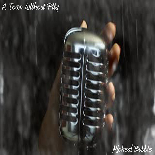 A Town Without Pity von Micheal Bubble