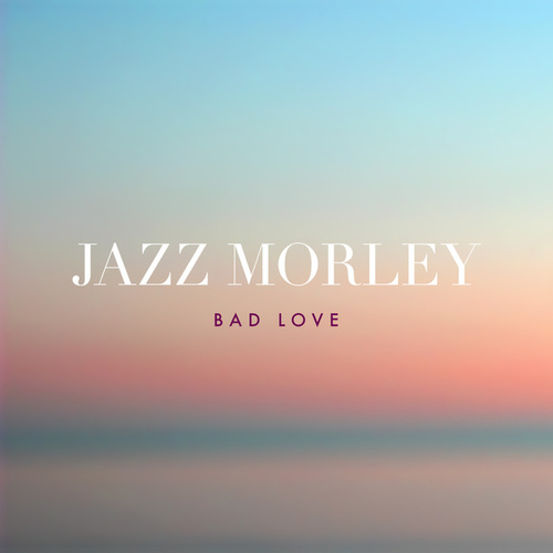 Bad Love von Jazz Morley