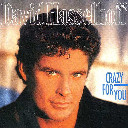 Crazy For You von David Hasselhoff