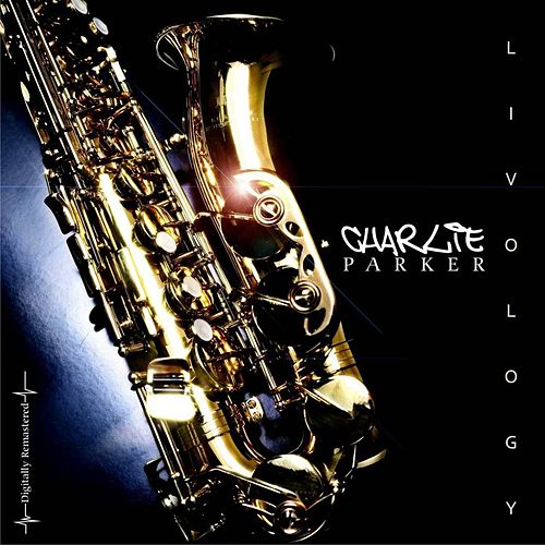 Liveology by Charlie Parker