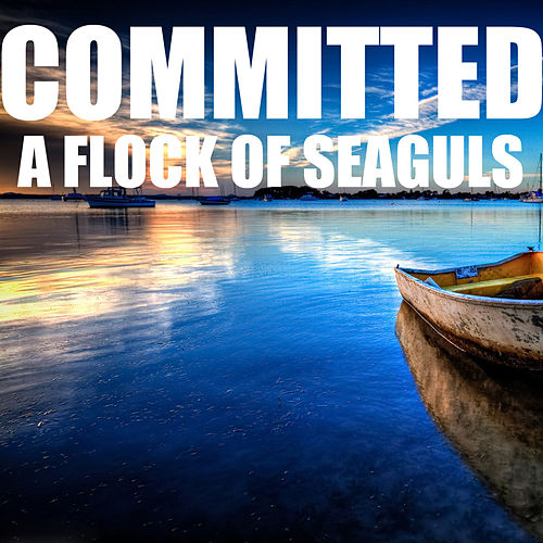 Committed von A Flock of Seagulls