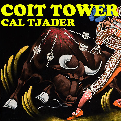 Coit Tower by Cal Tjader