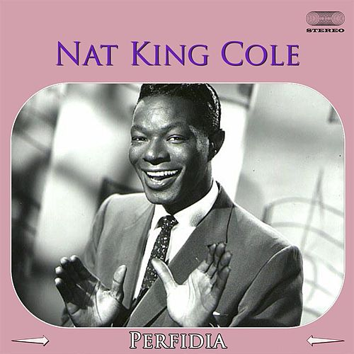 Perfidia de Nat King Cole
