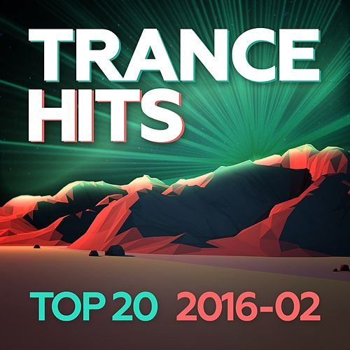 Trance Hits Top 20 - 2016-02 von Various Artists