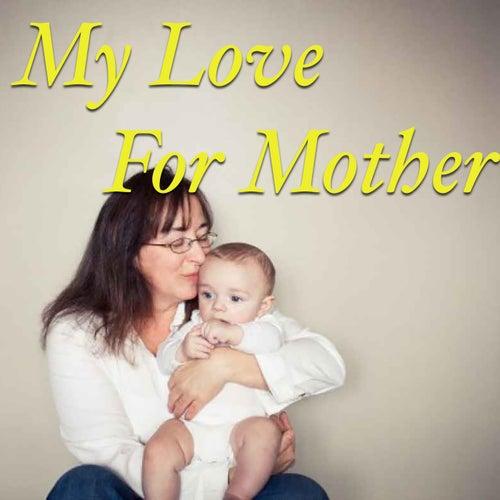 My Love For Mother de Various Artists