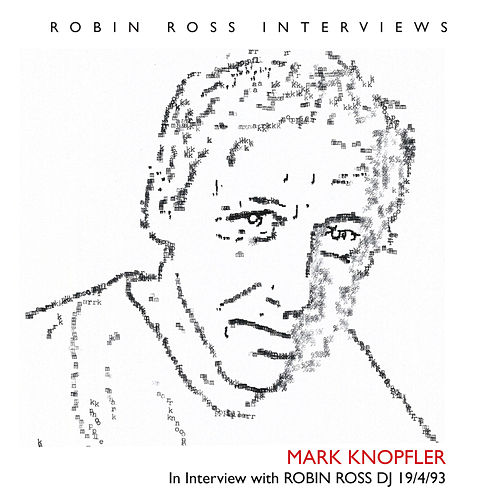 Interview With Robin Ross 19 4 93 by Mark Knopfler