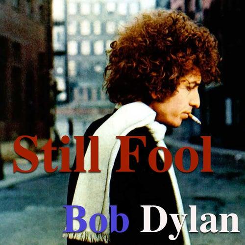 Still A Fool de Bob Dylan
