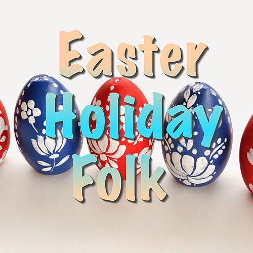 Easter Holiday Folk by Various Artists