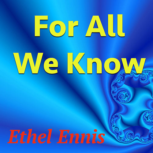 For All We Know de Ethel Ennis