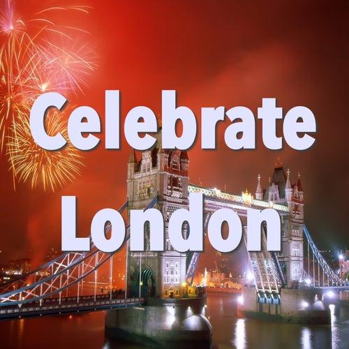 Celebrate London de Various Artists