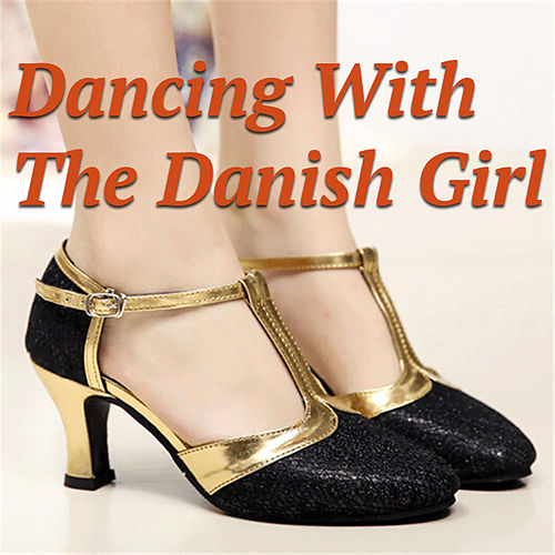 Dancing With The Danish Girl von Various Artists