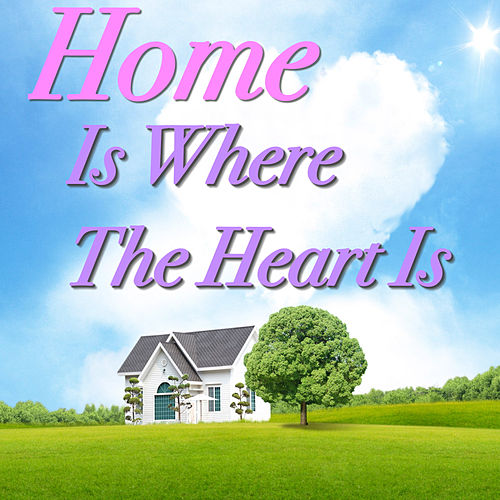 Home Is Where The Heart Is de Various Artists