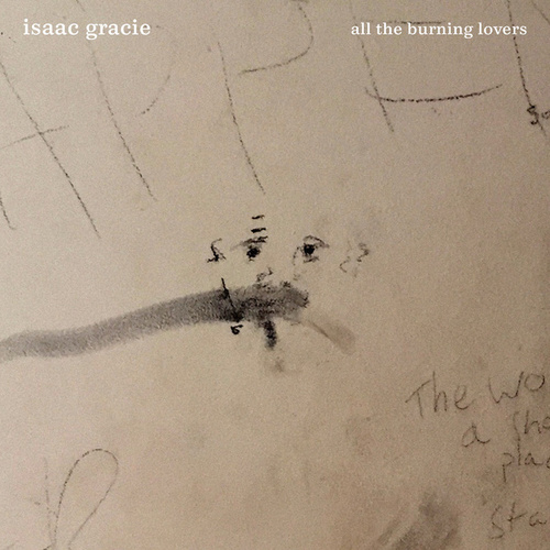All The Burning Lovers by Isaac Gracie
