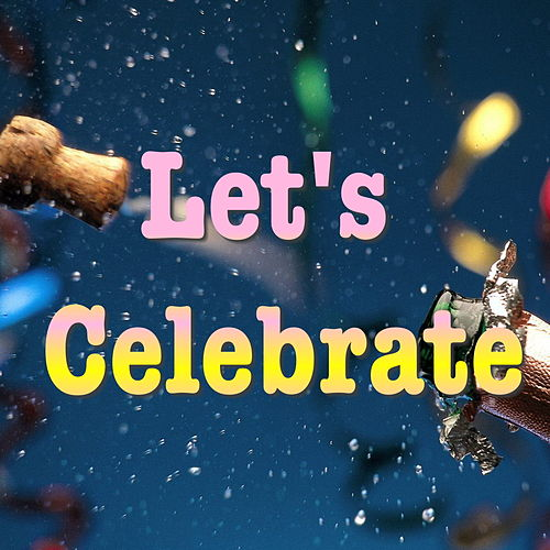Let's Celebrate by Various Artists