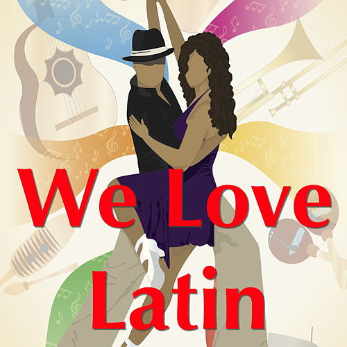 We Love Latin by Various Artists