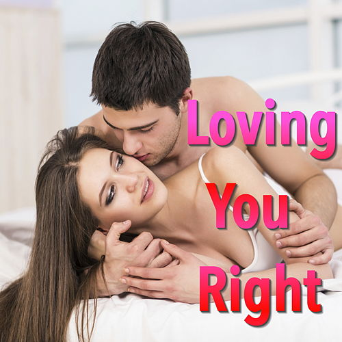 Loving You Right by Various Artists