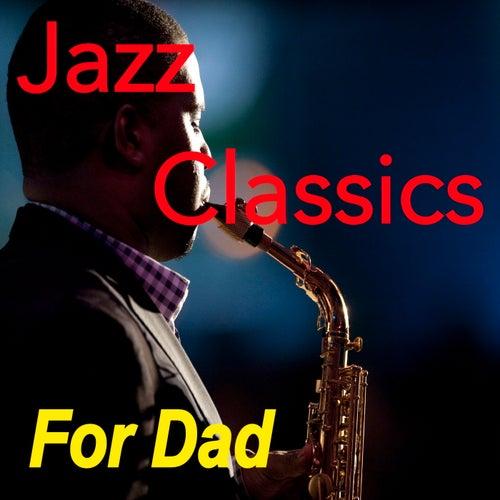 Jazz Classics For Dad de Various Artists