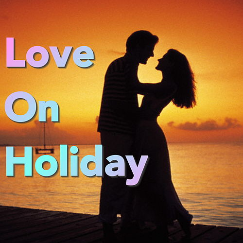 Love On Holiday de Various Artists