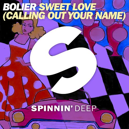 Sweet Love (Calling Out Your Name) by Bolier