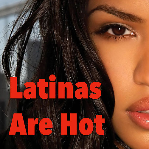 Latinas Are Hot by Various Artists
