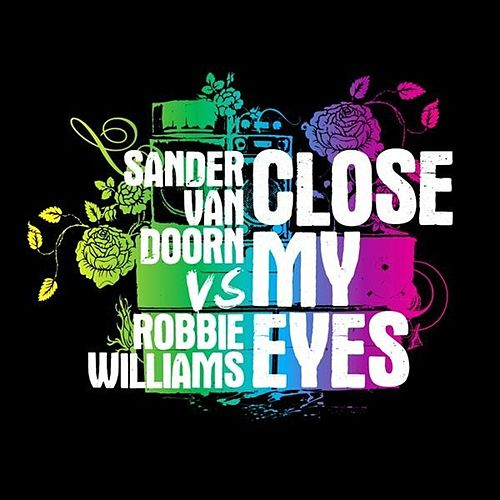 Close My Eyes von Sander Van Doorn