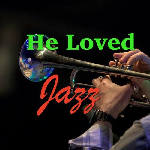 He Loves Jazz de Various Artists