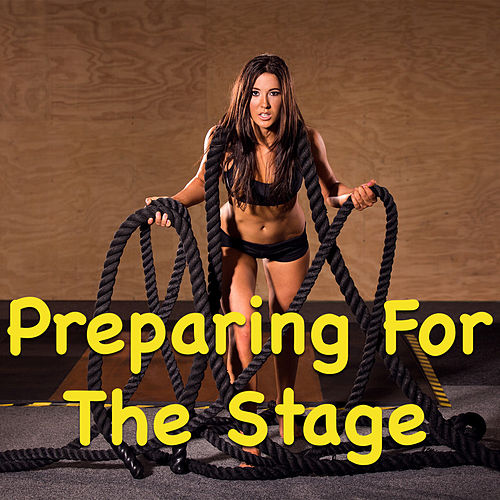 Preparing For The Stage by Various Artists