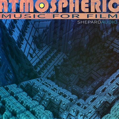 Atmospheric: Music for Film von Shepard Audio
