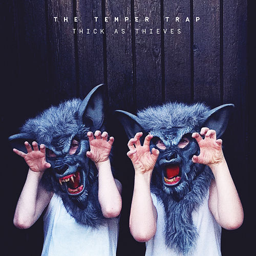 Thick as Thieves (Deluxe Edition) by The Temper Trap
