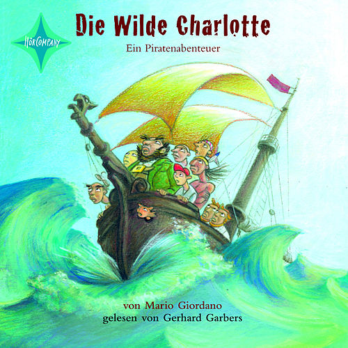 Die wilde Charlotte - Ein Piratenabenteuer von Mario Giordano (AB)