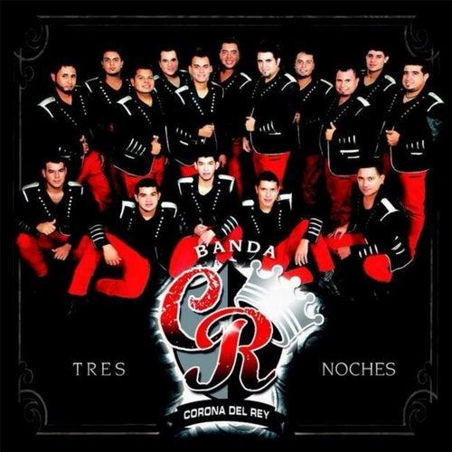 Tres Noches by Banda Corona del Rey