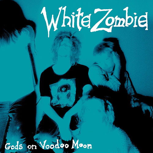 Gods on Voodoo Moon by White Zombie