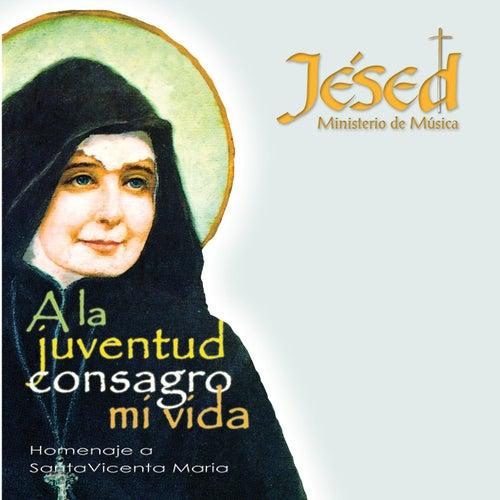 A la Juventud Consagro Mi Vida by Jésed