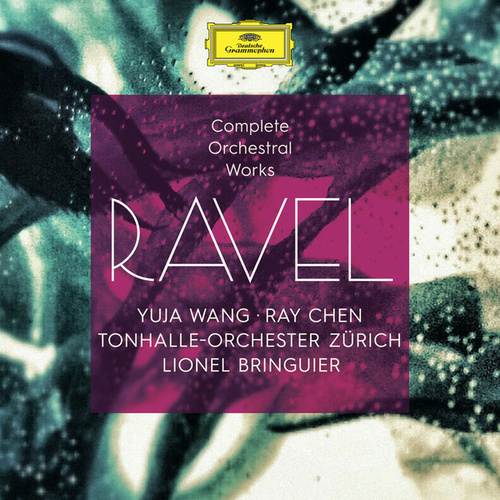 Ravel: Complete Orchestral Works von Yuja Wang