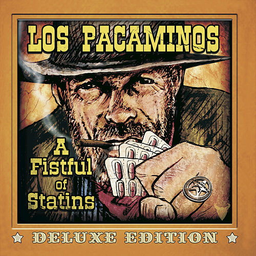 A Fistful of Statins (Deluxe Edition) by Los Pacaminos