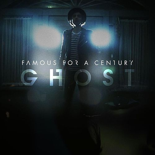 Ghost by Famous for a Century