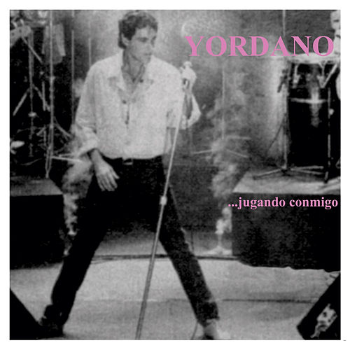 Jugando Conmigo by Yordano