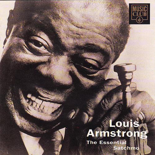 The Essential Satchmo by Louis Armstrong