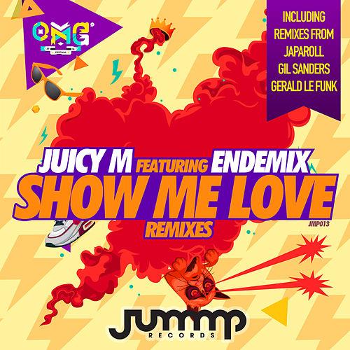 Show Me Love (JapaRoll & Gil Sanders Remix) by Juicy M : Napster