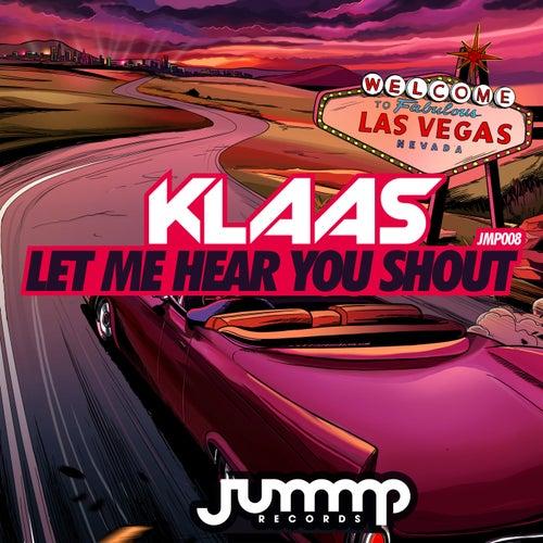 Let Me Hear You Shout by Klaas