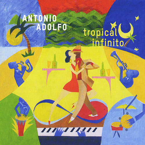 Tropical Infinito by Antonio Adolfo