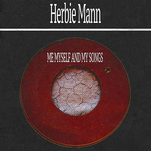 Me Myself and My Songs de Herbie Mann