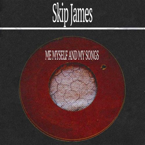 Me Myself and My Songs de Skip James