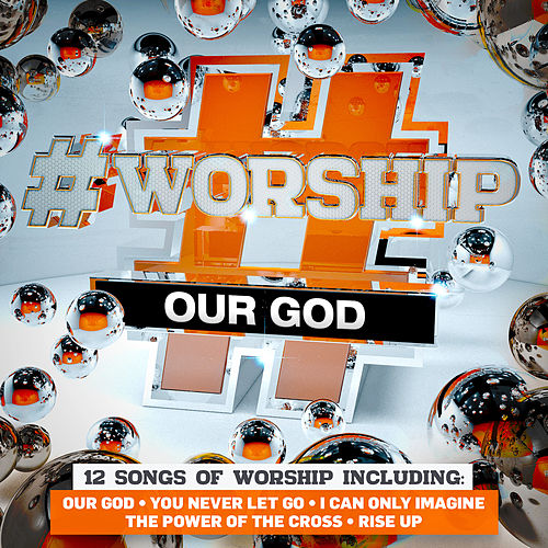 #Worship: Our God by Elevation